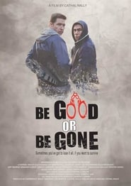 Be Good or Be Gone